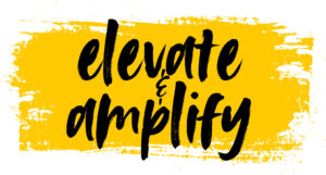 Yellow background, black text. Text reads: Elevate & Amplify